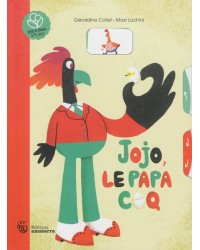 Jojo, le papa coq