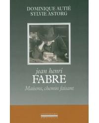 Jean Henri Fabre : maisons, chemin faisant