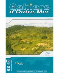 Les Cahiers d'Outre-Mer N° 264, Octobre-décembre 2013 : Varia