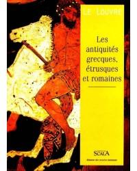 Le Louvre : les antiquités grecques, étrusques et romaines - Nouv. éd.