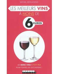Les meilleurs vins à moins de 6 euros : les bons vins à petit prix pour toutes les occasions !