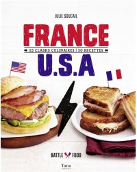 France-USA : 25 clashs culinaires, 50 recettes : battle food