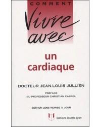 Comment vivre avec un cardiaque - Ed. 2005 remise à jour