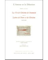 L'Amour et la Dilection. La Vie de Christine de Stommeln suivi de Lettres de Pierre et de Christine (1267-1289)20