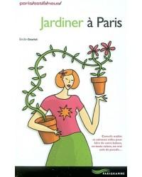 Jardiner à Paris - Nouv. éd.