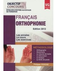 Orthophonie, français : méthodologie, épreuves d'entrée aux écoles de formation : les annales, le cours, les exercices - Edi...