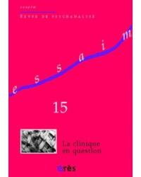 Essaim N° 15, Automne 2005 : La clinique en question