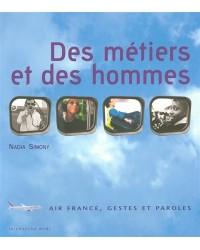 Des métiers et des hommes : histoire sociale d'Air France