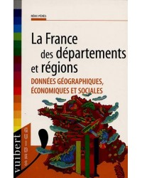 La France des départements et des régions : données géographiques, économiques et sociales