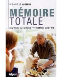 Mémoire totale : les nouvelles clés de la mémoire - Nouvelle édition