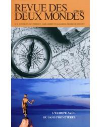 Revue des deux Mondes N° 4, Avril 2012 : L'Europe avec ou sans frontières