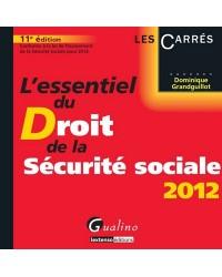 L'essentiel du droit de la Sécurité sociale 2012 - 11e édition