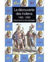 LA DECOUVERTE DES INDIENS 1492-1550. Documents et témoignages, Anthologie