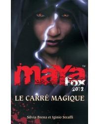 Maya Fox 2012. Volume 2, Le carré magique