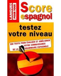 Score espagnol : Testez votre niveau - Nouv. éd.