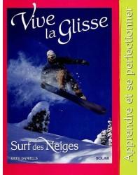 Vive la glisse, surf des neiges : apprendre et se perfectionner