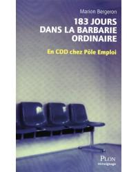 183 jours dans la barbarie ordinaire : en CDD chez Pôle emploi