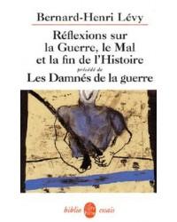 Réflexions sur la guerre, le mal et la fin de l'histoire, Précédé de Les damnés de la guerre