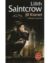 Jill Kismet. Volume 1, Mission nocturne