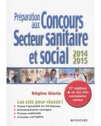 Préparation aux concours, secteur sanitaire et social : 2014-2015 - 17e édition