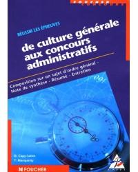 Réussir les épreuves de culture générale aux concours administratifs