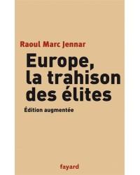 Europe, la trahison des élites. Edition revue et augmentée