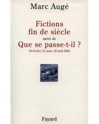 Fictions fin de siècle, Suivi de Que se passe-t-il ? (29 février, 31 mars, 30 avril 2000)