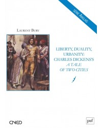 Liberty, duality, urbanity : Charles Dickens's A tale of two cities