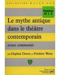 Le mythe antique dans le théâtre contemporain : textes commentés
