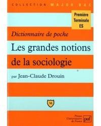 Les grandes notions de la sociologie : dictionnaire de poche