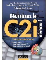Réussissez le C2i niveau 1. Certificat informatique et Internet, avec 1 CD-ROM