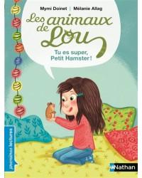 Les animaux de Lou : Tu es super, Petit Hamster !