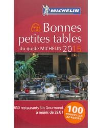 Bonnes petites tables du guide Michelin. Edition 2015