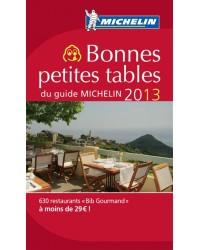 Bonnes petites tables du guide Michelin. Edition 2013