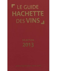 Le guide Hachette des vins. Edition 2013
