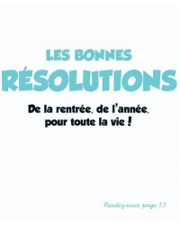 Les bonnes résolutions. De la rentrée, de l'année, pour toute la vie !